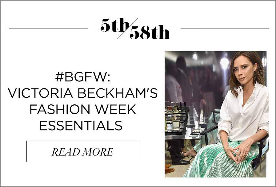 #BGFW: Victoria Beckham's Fashion Week Essentials