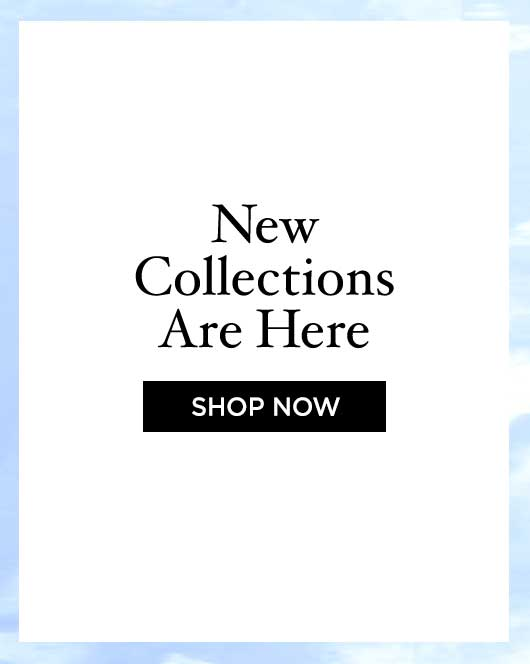 New Collections Are Here