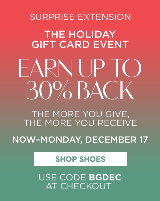 The Holiday Gift Card Event - Shoes