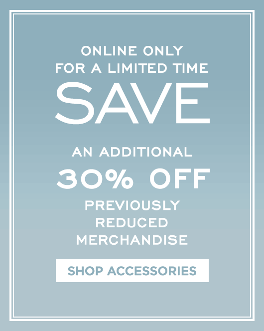 Additional 30% Off Sale - Accessories