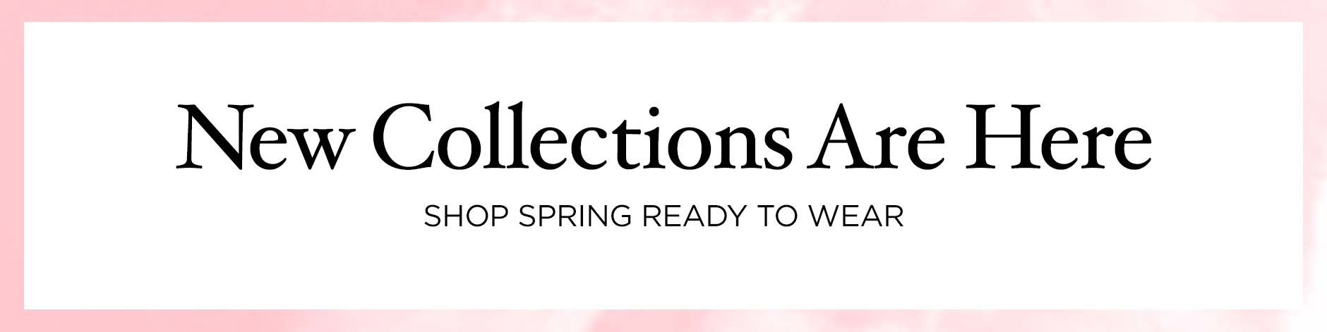 Spring Collections - Ready To Wear