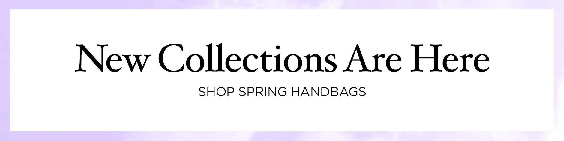 Spring Collections - Handbags