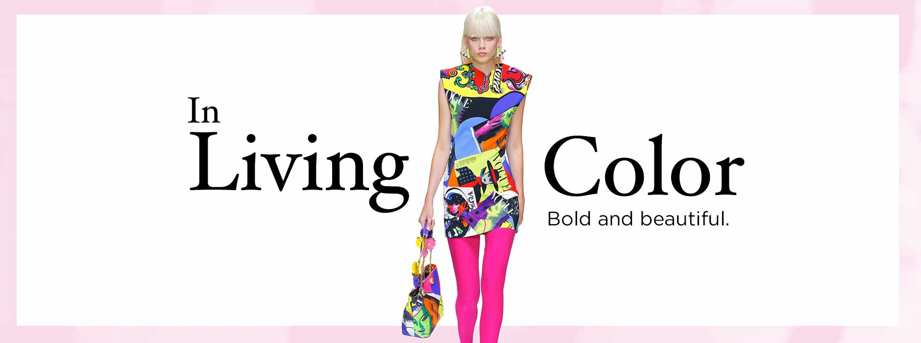 Spring Collections - Trend: In Living Color