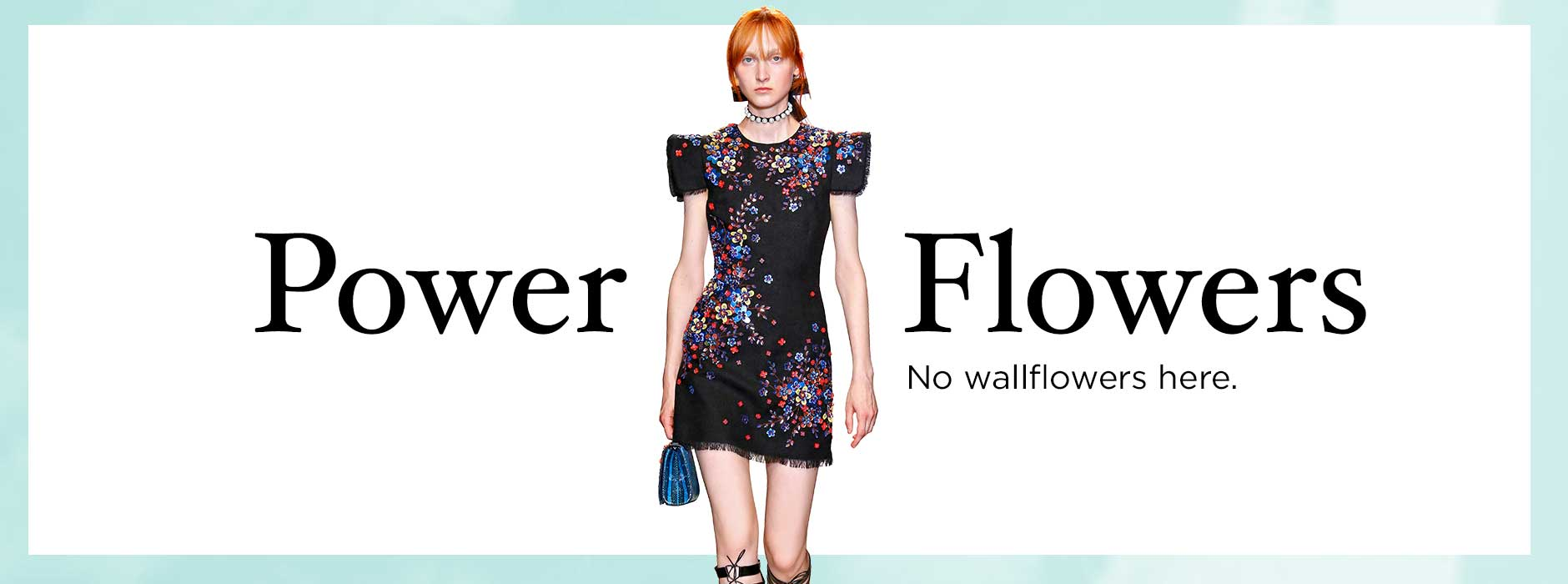 Spring Collections - Trend: Power Flowers