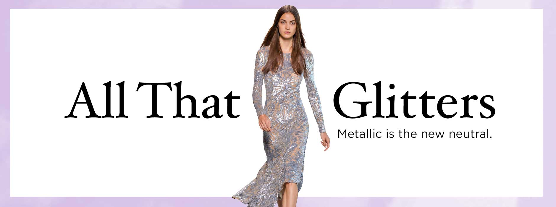 Spring Collections - Trend: All That glitters